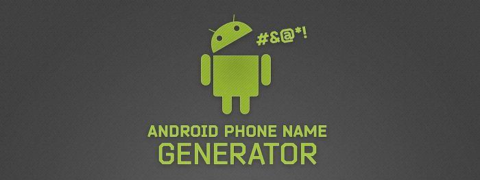 android-phone-name-generator
