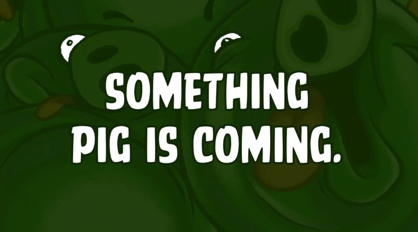 something pig is coming
