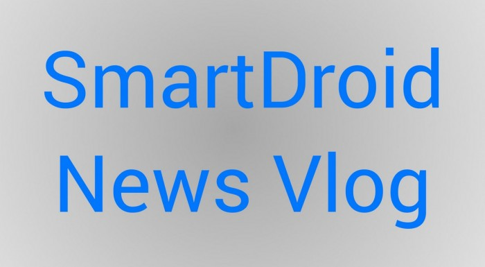 SmartDroid news vlog