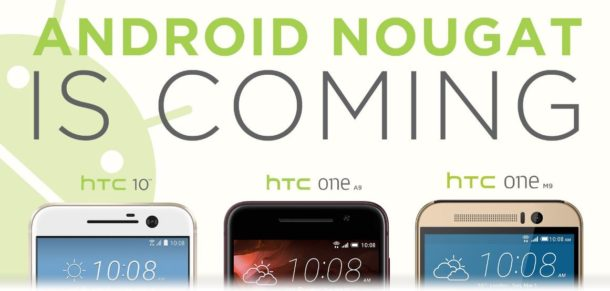 Android 7 Nougat HTC 10, One M9, One A9