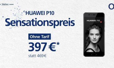 Huawei P10 O2 Sensationspreis