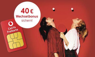 Vodafone Callya 40 Euro Wechselbonus