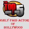 Top 5 Highly Paid Actors of Bollywood – 2012