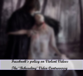 Facebook's policy on Violent Videos