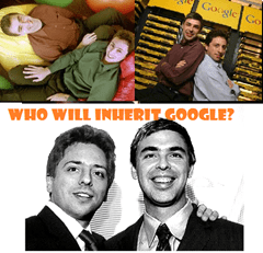 Inherit Google After Larry Page And Sergey Brin