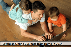 Establish Online Business from Home in 2014
