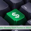 5 Quickest Ways To Make Money Online in 2014