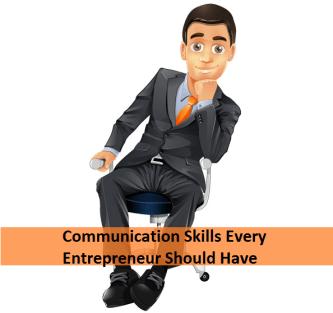 Communication Skills Every Entrepreneur Should Have