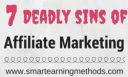 7 Deadly Sins Of Affiliate Marketing