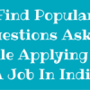 Find Popular Questions Asked During Job Interviews In India