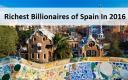 Ten Richest Billionaires of Spain In 2016
