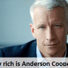 The Net Worth of Anderson Cooper In 2016