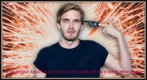sem-10-reasons-behind-pewdiepies-success-and-fame