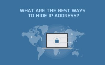 What are the best ways to hide IP address?