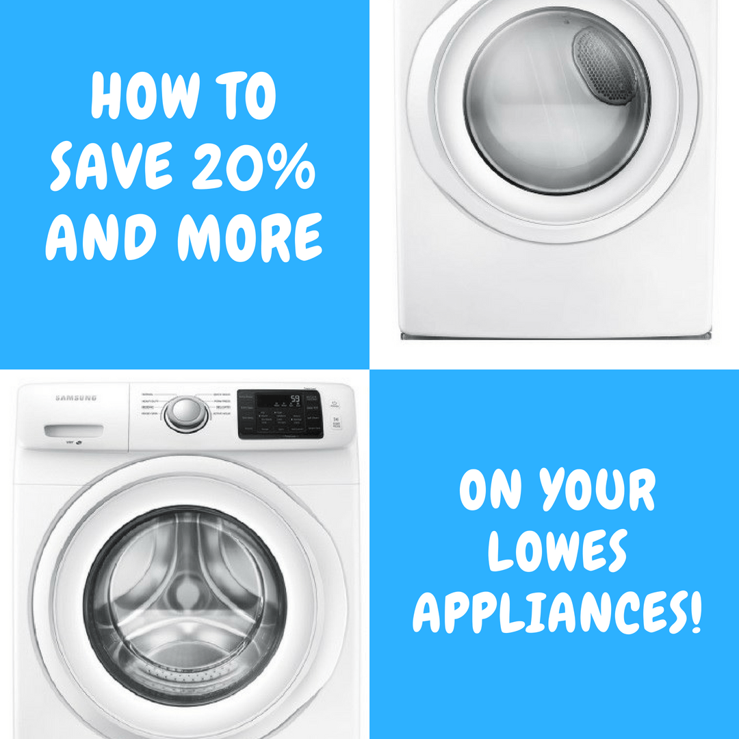 How to Save 20% and More on your Lowes Appliances!