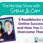 PODCAST: The Monday Show EP 03 – 8 Roadblocks To Your Online Success And How You Can Overcome Them