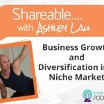 PODCAST: Shareable EP02 – Business Growth & Diversification with 'Acrobat Entrepreneur' Ashley Lau