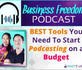 Best Tools You Need To Start Podcasting On A Budget - Business Freedom Podcast EP01