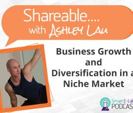 PODCAST: Shareable EP02 - Business Growth & Diversification with 'Acrobat Entrepreneur' Ashley Lau