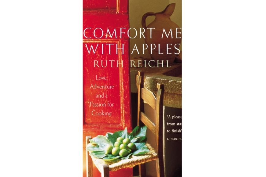 Comfort Me with Apples: A Journey Through Life, Love and Truffles, Ruth Reichl.