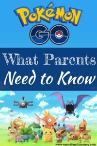 Pokémon Go What Parents Need to Know