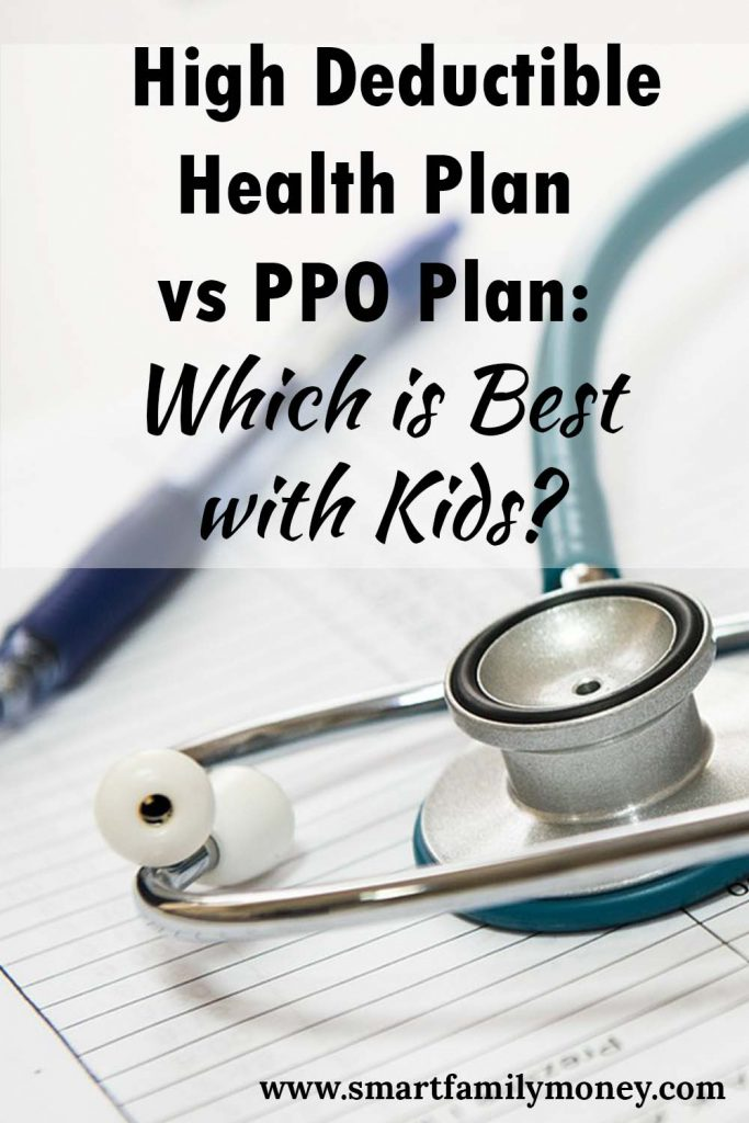 HDHP vs PPO: What's the Best Health Plan With Kids ...