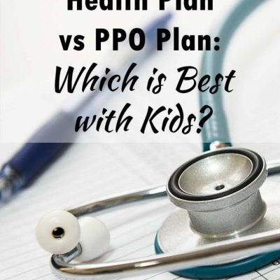 HDHP vs PPO: What's the Best Health Plan With Kids?