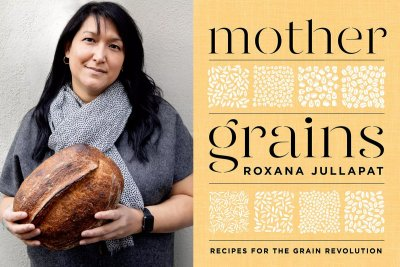 Roxana Jullapat on the Transformative Power of Baking with Whole Grains