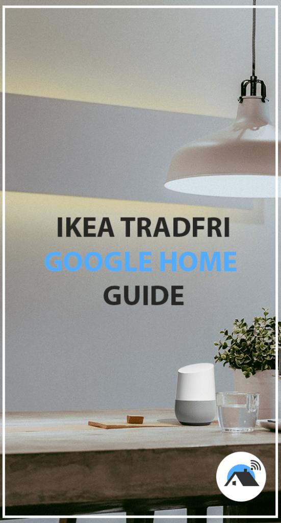 Ikea Tradfri + Google Home Set up Guide