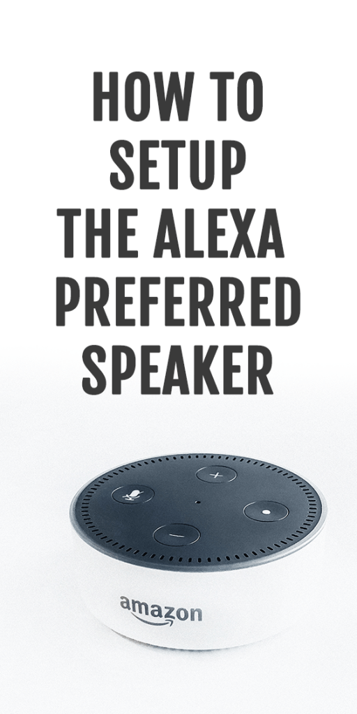 How to setup Preferred Speaker Setup with Alexa