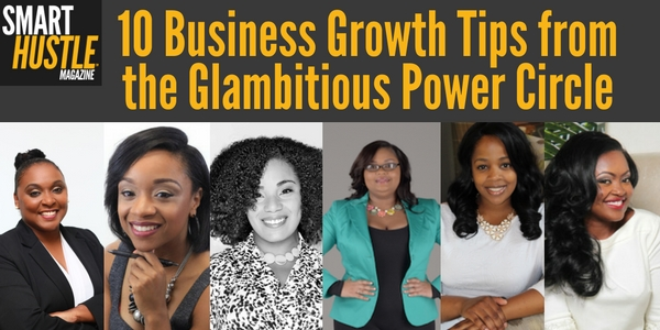 10 Business Growth Tips from the Glambitious Power Circle