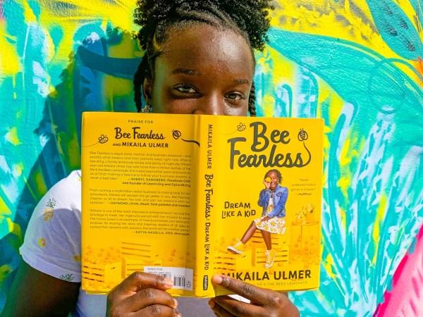 Mikaila Ulmer Bee Fearless Dream Like a Kid Me & the Bees