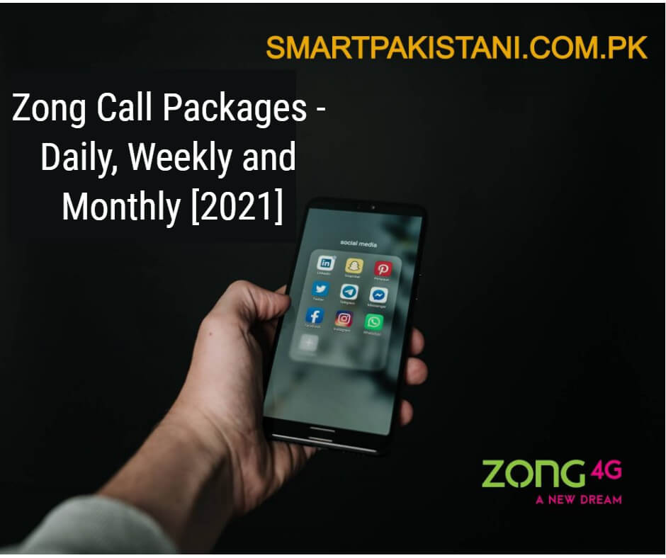 Zong Call Packages - Daily, Weekly and Monthly [2021]