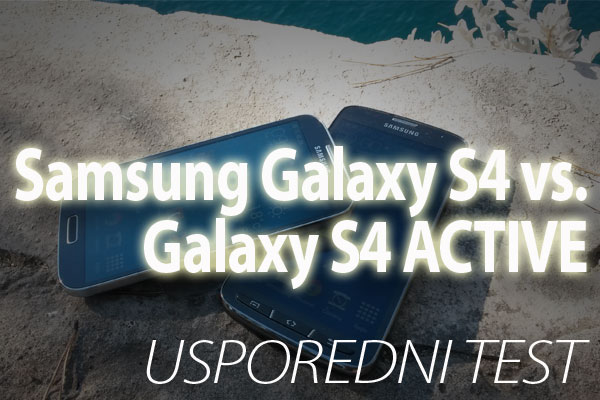 GALAXY S4 ILI GALAXY S4 ACTIVE USPOREDNI TEST