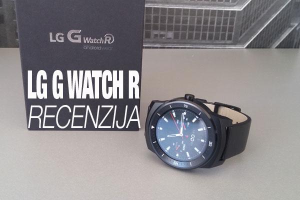 LG G Watch R RECENZIJA