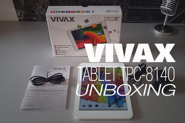 Vivax tablet TPC-8140 UNBOXING
