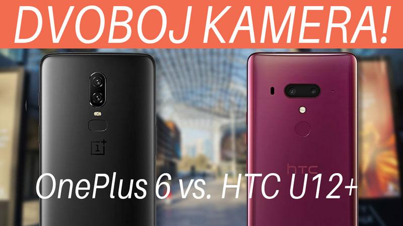 HTC U12+ vs. OnePlus 6 - Dvoboj kamera