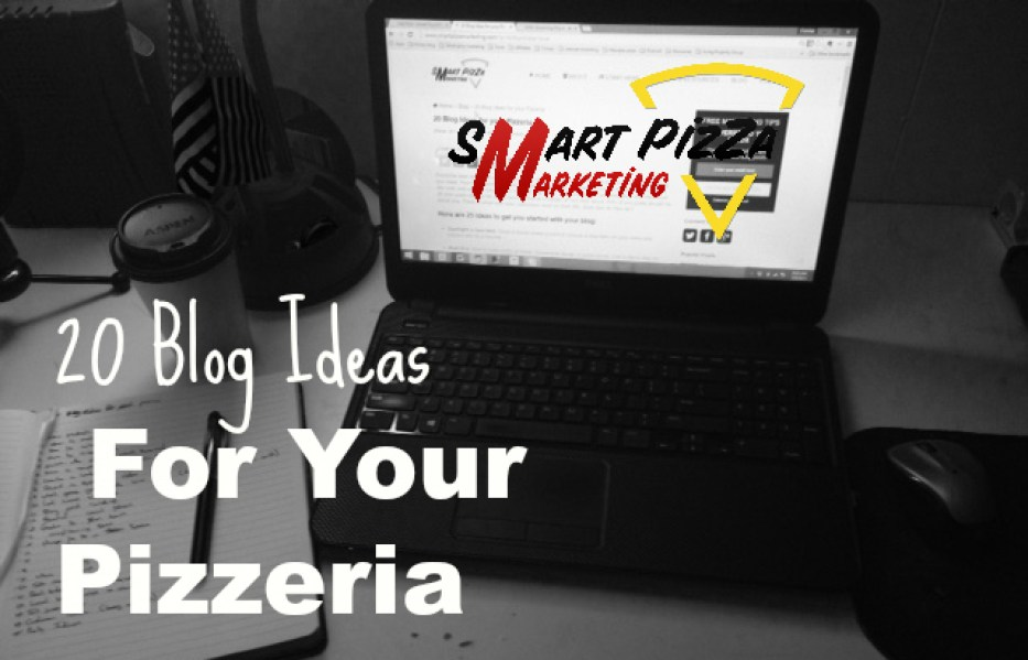 20 blog ideas for your pizzeria