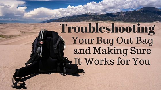 Troubleshooting your bug out bag