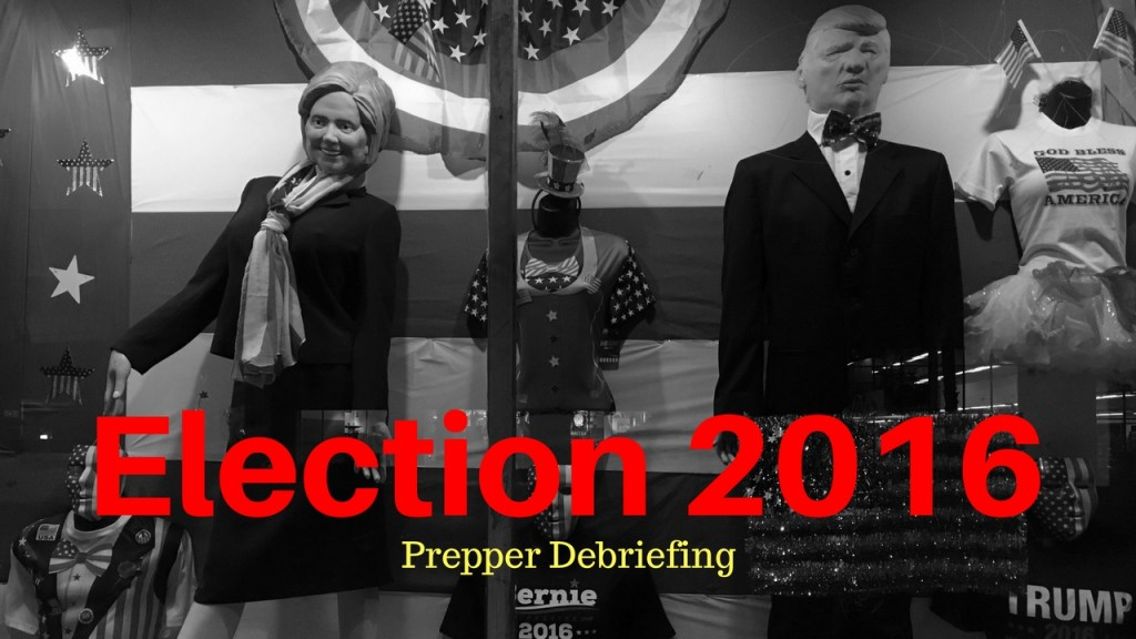 election 2016 prepper debriefing