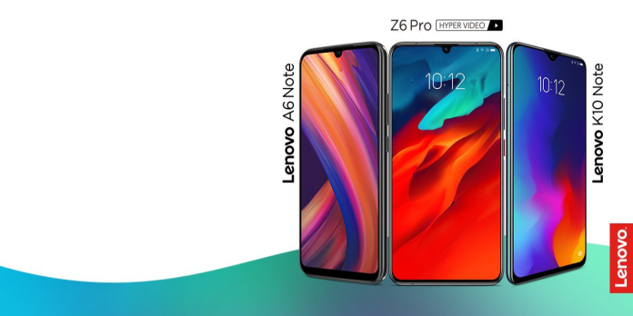Lenovo Z6 Pro, Lenovo A6 Note and Lenovo K10 Note launched in India