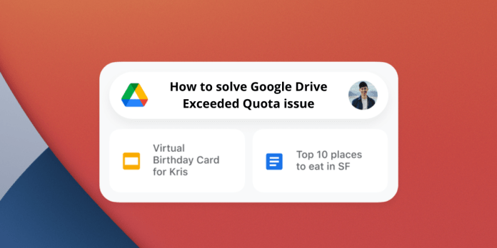 How to exceed the quota of the Google Drive problem