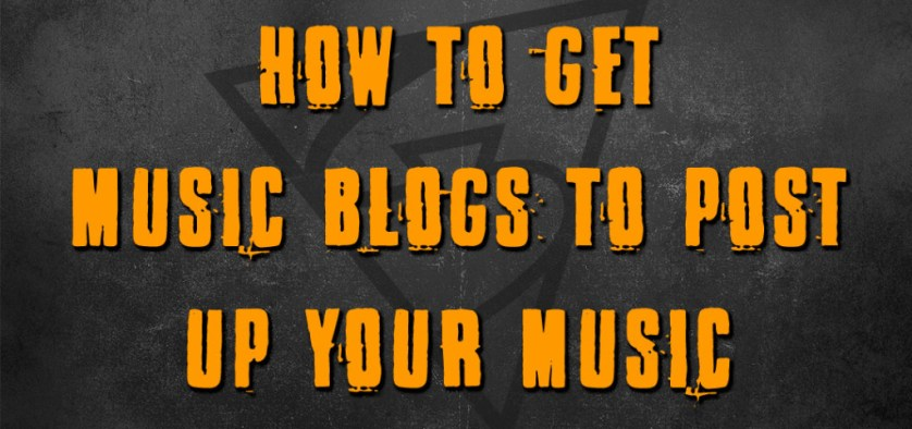 how to get music blogs to post up your music