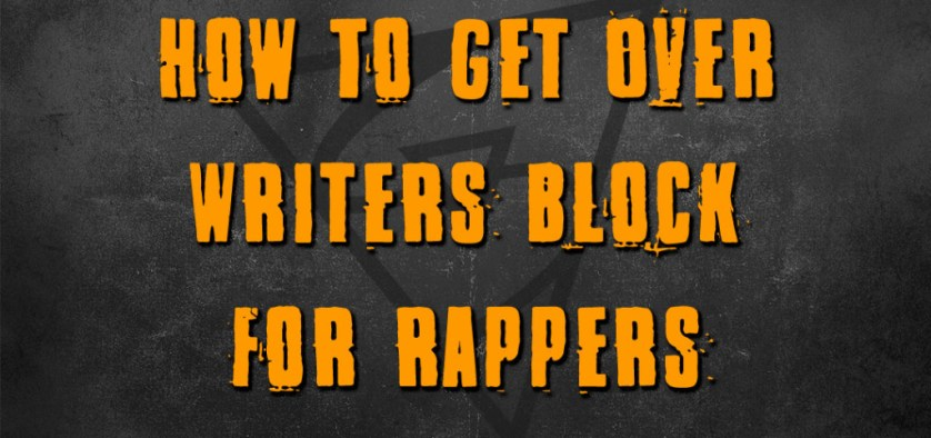 how to get over writer's block for rappers