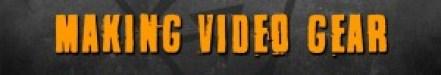Making Video Gear