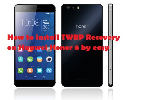 twrp recovery on Huawei Honor 6