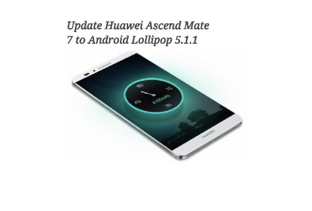Update Huawei Ascend Mate 7 Android Lollipop