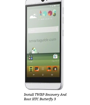 Install TWRP Recovery and Root HTC Butterfly 3
