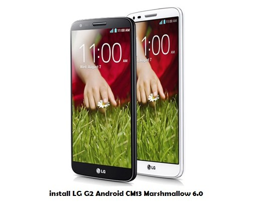 install LG G2 Android CM13 Marshmallow