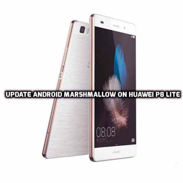 Update Android Marshmallow on Huawei P8 Lite